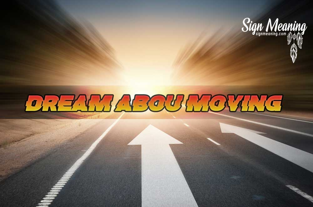 Dream Of Moving – What Does It Signify To You
