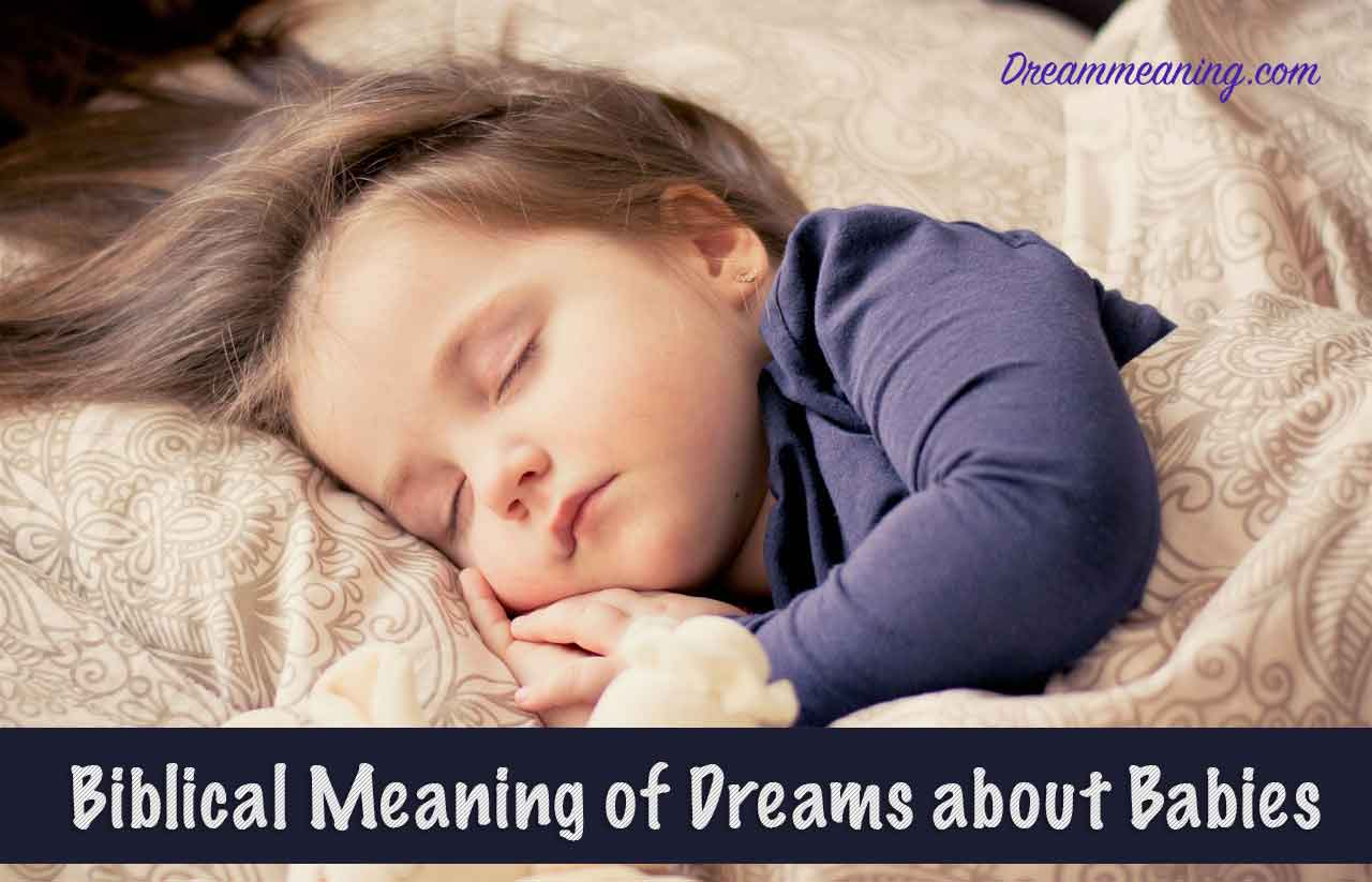 biblical meaning of dreams about babies